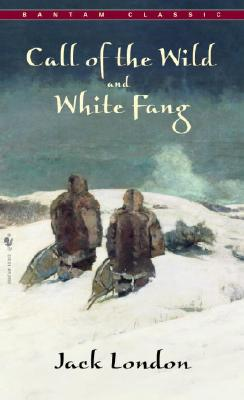 Call of the Wild, White Fang (Bantam Classics) Cover Image