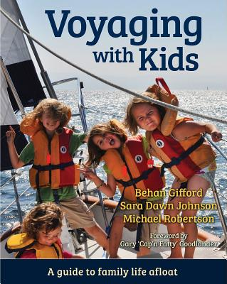 Voyaging with Kids: A Guide to Family Life Afloat Cover Image