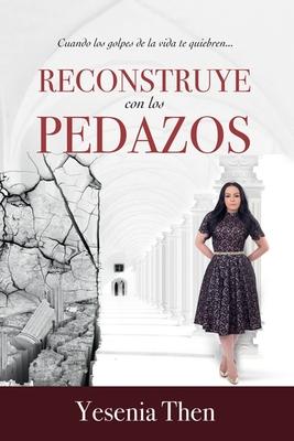 Reconstruye Con Los Pedazos Cover Image