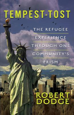 Tempest-Tost: The Refugee Experience Through One Community's Prism Cover Image