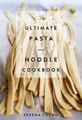 The Ultimate Pasta and Noodle Cookbook Cover Image
