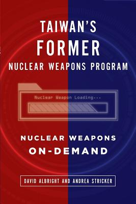 Taiwan's Former Nuclear Weapons Program: Nuclear Weapons On-Demand Cover Image