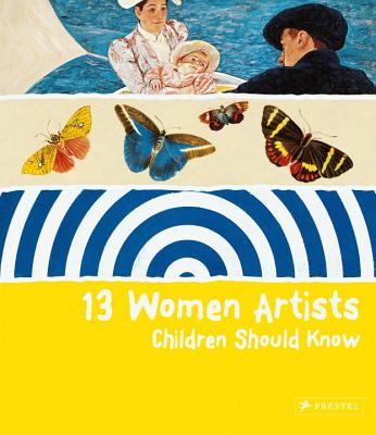 13 Women Artists Children Should Know (13 Children Should Know) Cover Image