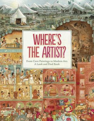 Where's the Artist?: From Cave Paintings To Modern Art: A Look And Find Book Cover Image