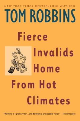 Fierce Invalids Home From Hot Climates: A Novel Cover Image