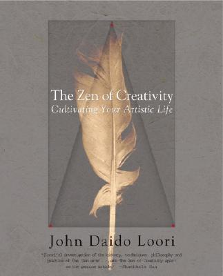 The Zen of Creativity: Cultivating Your Artistic Life Cover Image