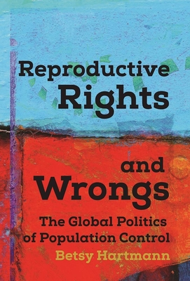 Reproductive Rights and Wrongs: The Global Politics of Population Control Cover Image