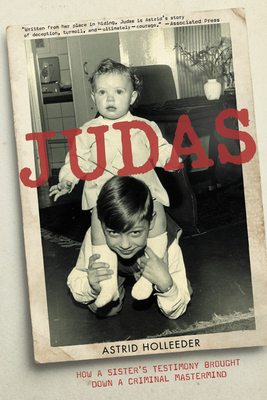 Judas: How a Sister's Testimony Brought Down a Criminal Mastermind Cover Image