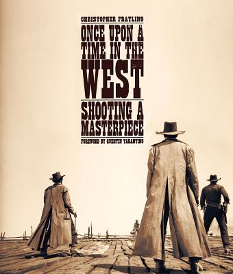 Once Upon a Time in the West: Shooting a Masterpiece Cover Image
