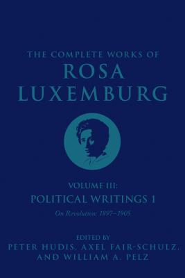 Cover for The Complete Works of Rosa Luxemburg, Volume III