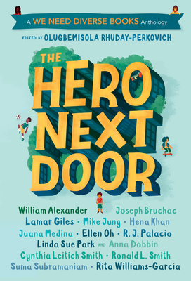The Hero Next Door: A We Need Diverse Books Anthology Cover Image