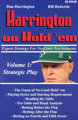 Harrington on Hold 'Em, Volume 1: Expert Strategy for No Limit Tournaments: Strategic Play Cover Image