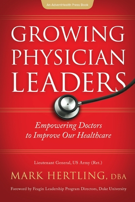Growing Physician Leaders: Empowering Doctors to Improve Our Healthcare Cover Image