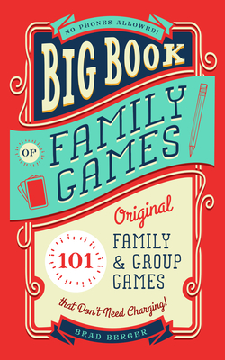 Big Book of Family Games: 101 Original Family & Group Games that Don't Need Charging Cover Image