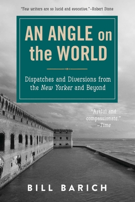An Angle on the World: Dispatches and Diversions from the New Yorker and Beyond Cover Image