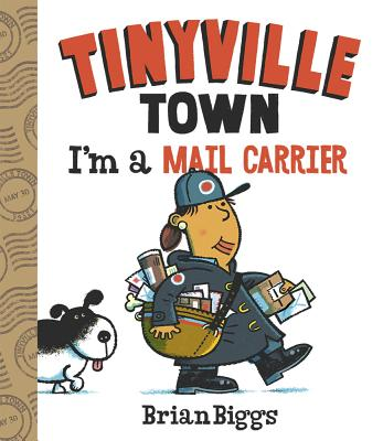 I'm a Mail Carrier (A Tinyville Town Book) Cover Image