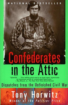 Confederates in the Attic: Dispatches from the Unfinished Civil War (Vintage Departures) Cover Image