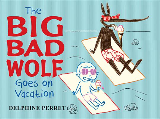 The Big Bad Wolf Goes on Vacation Cover
