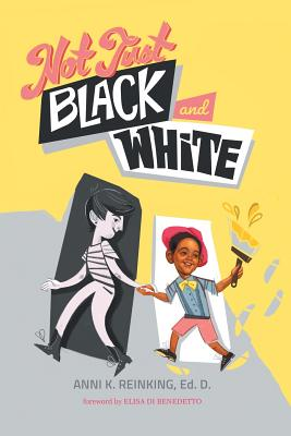 Not Just Black and White: A White Mother's Story of Raising a Black Son in Multiracial America Cover Image