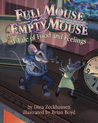 Full Mouse, Empty Mouse: A Tale of Food and Feelings Cover Image