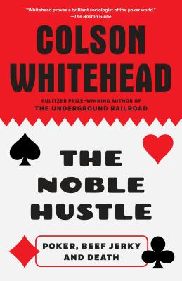 The Noble Hustle: Poker, Beef Jerky and Death Cover Image