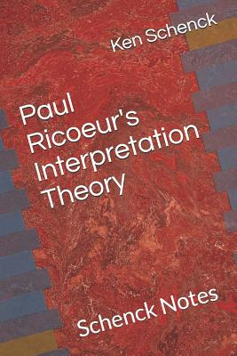 Paul Ricoeur's Interpretation Theory: Schenck Notes Cover Image