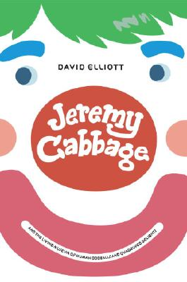Jeremy Cabbage and the Living Museum of Human Oddballs and Quadruped Delights Cover