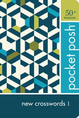 Pocket Posh New Crosswords 1: 50+ Puzzles Cover Image