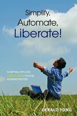 Simplify, Automate, Liberate Cover Image