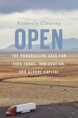 Open: The Progressive Case for Free Trade, Immigration, and Global Capital Cover Image
