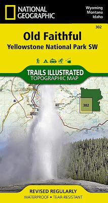 Old Faithful: Yellowstone National Park SW (National Geographic Trails Illustrated Map #302) Cover Image