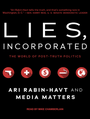Lies, Incorporated: The World of Post-Truth Politics Cover Image