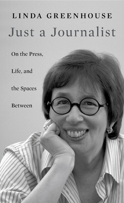 Just a Journalist: On the Press, Life, and the Spaces Between (William E. Massey Sr. Lectures in American Studies #19) Cover Image