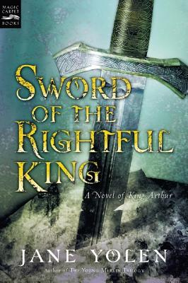 Sword of the Rightful King: A Novel of King Arthur Cover Image