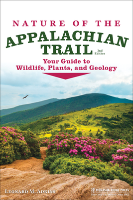 Nature of the Appalachian Trail: Your Guide to Wildlife, Plants, and Geology Cover Image