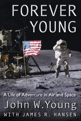 Forever Young: A Life of Adventure in Air and Space Cover Image
