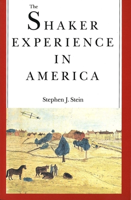 The Shaker Experience in America: A History of the United Society of Believers Cover Image