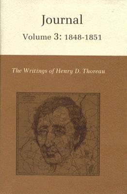 The Writings of Henry David Thoreau, Volume 3: Journal, Volume 3: 1848-1851. Cover Image