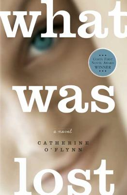 What Was Lost: A Novel Cover Image