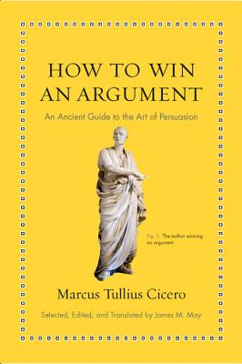 How to Win an Argument: An Ancient Guide to the Art of Persuasion Cover Image