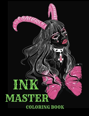 Ink Master Coloring Book- Dragon coloring book- grown ups book- Princess with tattoos coloring book- Art coloring book- Ink Master Nice Coloring Books Cover Image
