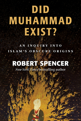 Did Muhammad Exist?: An Inquiry into Islam's Obscure Origins Cover Image