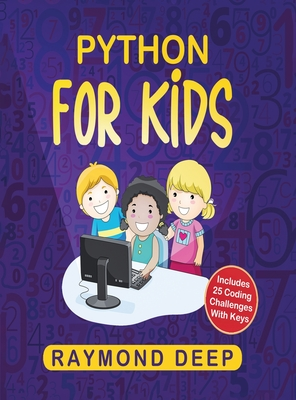 Python for Kids: The New Step-by-Step Parent-Friendly Programming Guide With Detailed Installation Instructions. To Stimulate Your Kid Cover Image