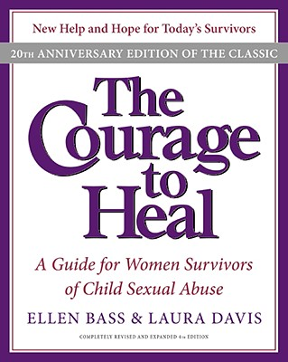 The Courage to Heal 4e: A Guide for Women Survivors of Child Sexual Abuse 20th Anniversary Edition Cover Image