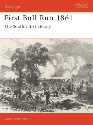First Bull Run 1861: The South's First Victory Cover Image