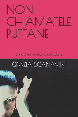 Non Chiamatele Puttane: Storie di non ordinaria prostituzione. Cover Image