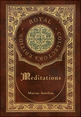 Meditations (Royal Collector's Edition) (Annotated) (Case Laminate Hardcover with Jacket) Cover Image
