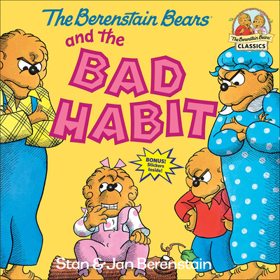 The Berenstain Bears and the Bad Habit Cover Image