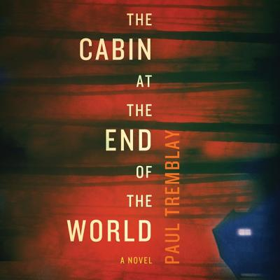 The Cabin at the End of the World Lib/E Cover Image
