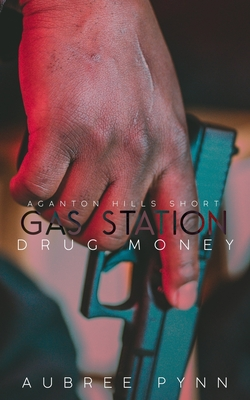 Gas Station Drug Money: A Ganton Hills Short Cover Image
